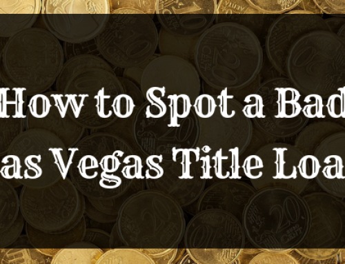 How to Spot a Bad Las Vegas Title Loan