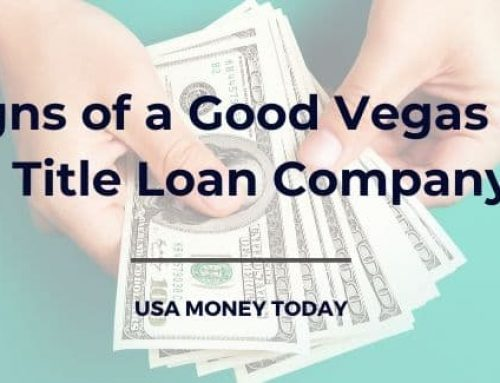 5 Signs of a Good Vegas Auto Title Loan Company