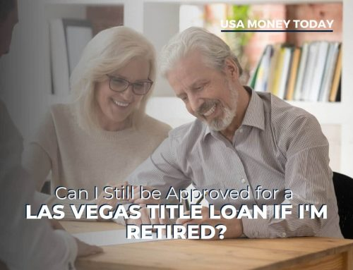 Can I Still be Approved for a Las Vegas Title Loan if I'm Retired?