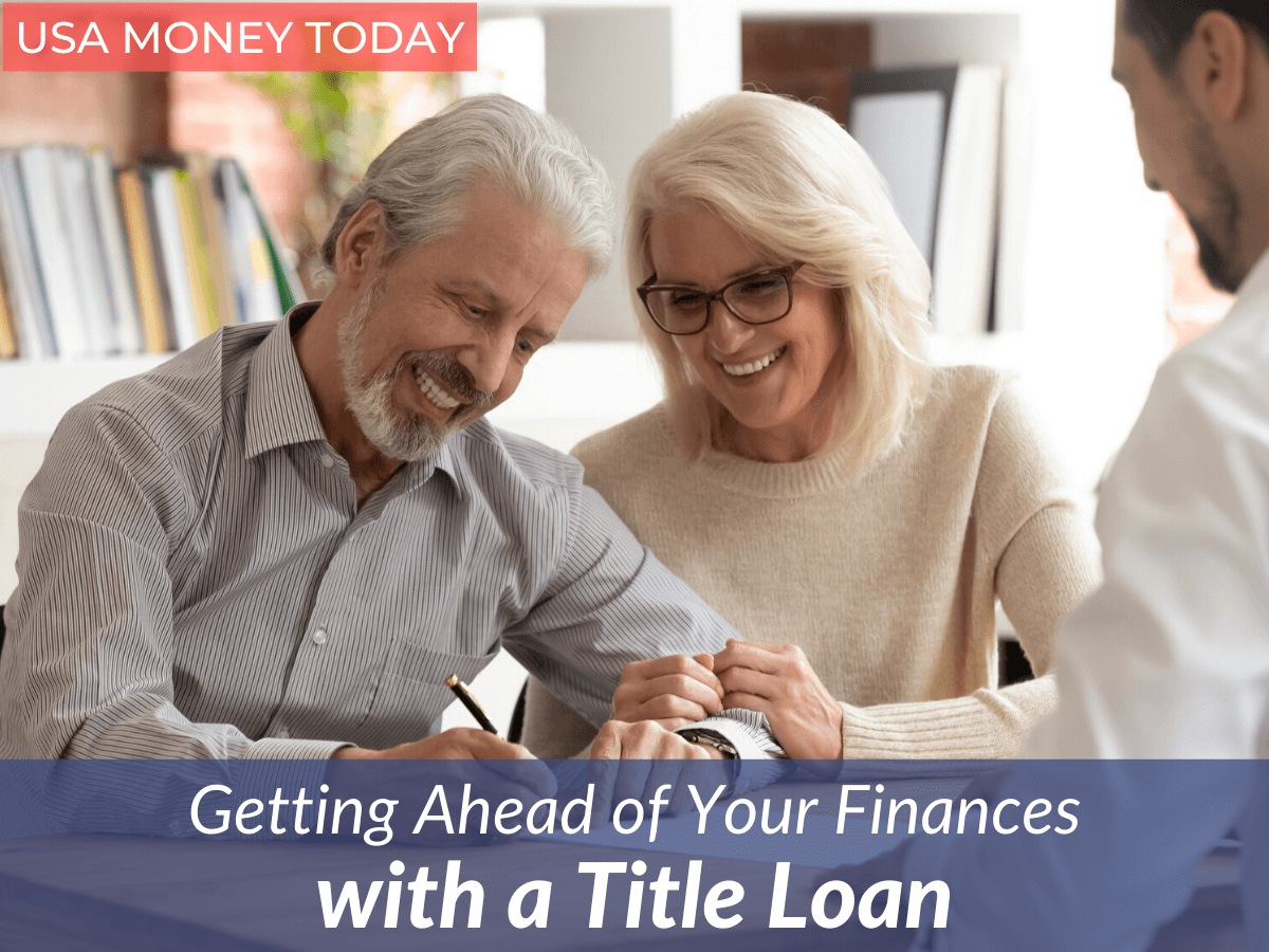 Getting Ahead of Your Finances with a Title Loan