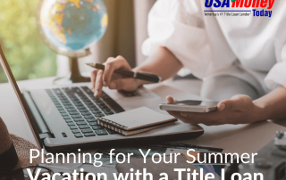 Planning for Your Summer Vacation with a Title Loan