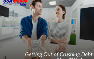 Getting Out of Crushing Debt with a Title Loan