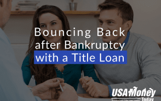 Bouncing Back after Bankruptcy with a Title Loan