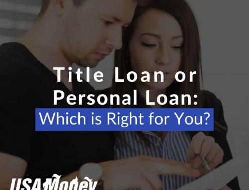 Title Loan or Personal Loan: Which is Right for You?