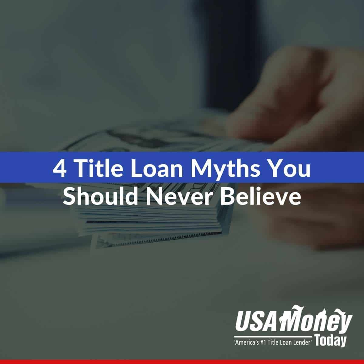 4 title loan myths you should never believe