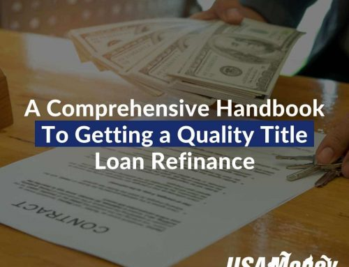A Comprehensive Handbook To Getting a Quality Title Loan Refinance