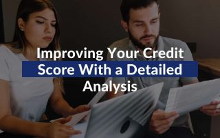 Improving Your Credit Score With a Detailed Analysis